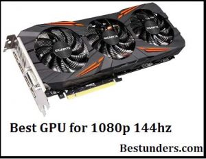 Best GPU for 1080p 144hz