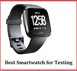 Best Smartwatch for Texting