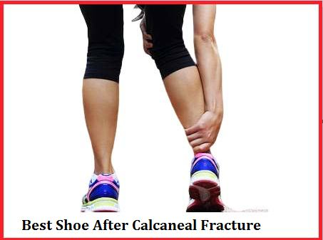 best Shoe After Calcaneal Fracture