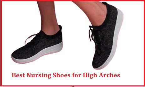 best nursing shoes for high arches