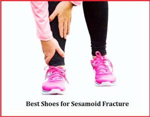 best shoes for sesamoid fracture