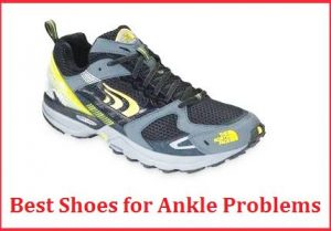 best shoes for ankle problems