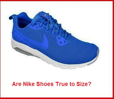 Are Nike shoes true to size