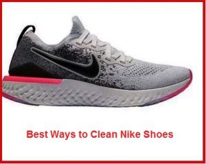 Best Ways to Clean Nike Shoes