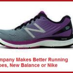 Which Company Makes Better Running Shoes, New Balance or Nike?