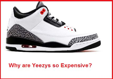 Why are Yeezys so expensive.