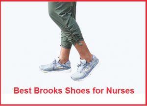Best Brooks Shoes for Nurses