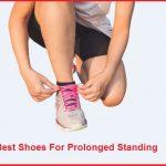 11 Best Shoes For Prolonged Standing [2021] - Comfort Men's & Women's Shoe