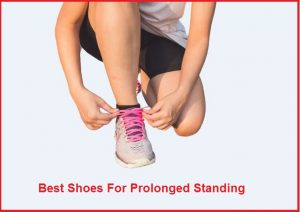 Best Shoes For Prolonged Standing