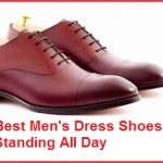 Top 10 Best Men's Dress Shoes for Standing All Day in 2021