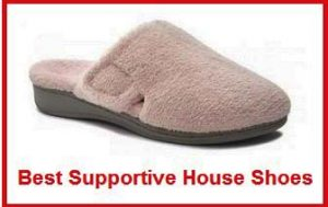best supportive house shoes